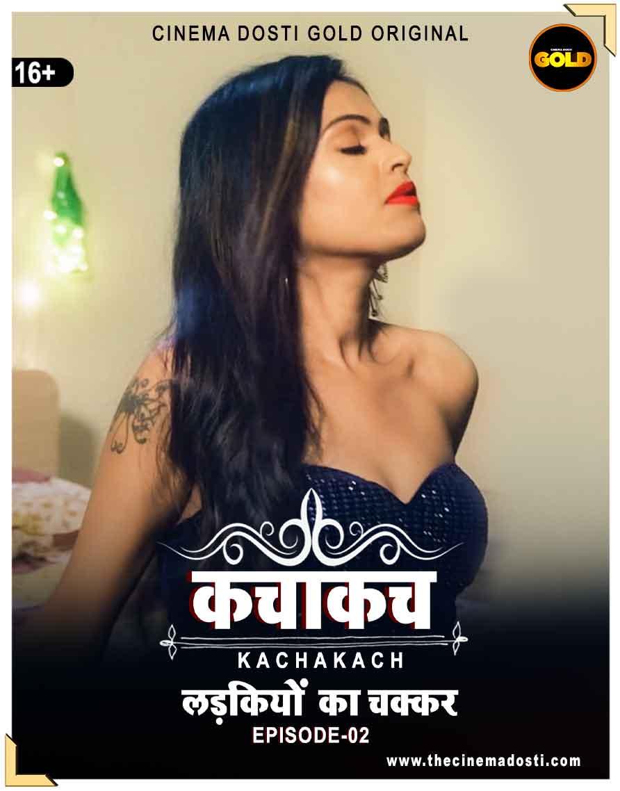 Download Kaccha Kach 2021 S01E02 Cinema Dosti Gold Originals Hindi Web Series 720p HDRip 150MB