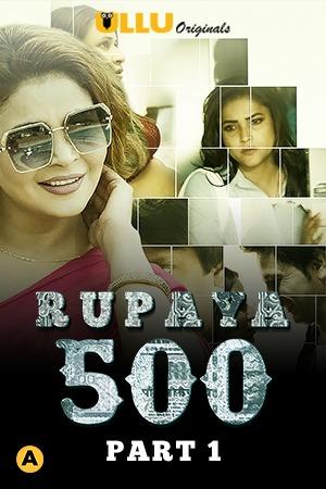 Rupaya 500 Part 1 2021 S01 Hindi Complete Ullu Original Web Series 720p HDRip 370MB Download