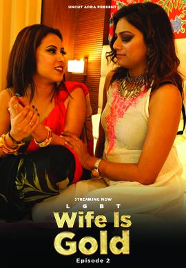 Wife Is Gold 2021 S01E02 UncutAdda Hindi Web Series 720p HDRip 240MB Download