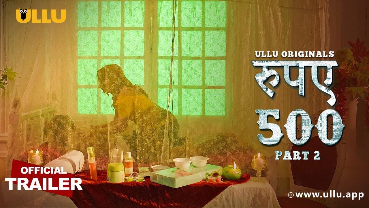 Rupaya 500 (Part 2) 2021 S01 Hindi Ullu Originals Web Series Official Trailer 1080p HDRip Download