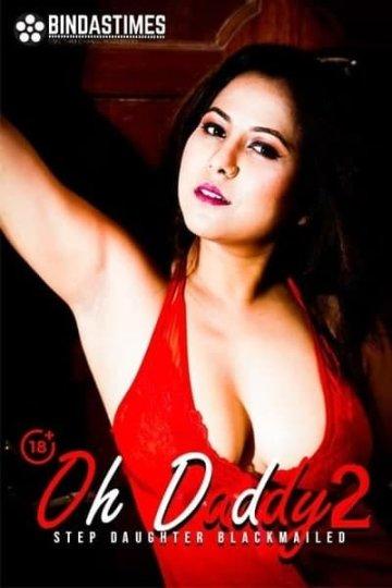 18+ Oh Daddy 2 2021 BindasTimes Originals Hindi Short Film 720p HDRip 200MB x264 AAC
