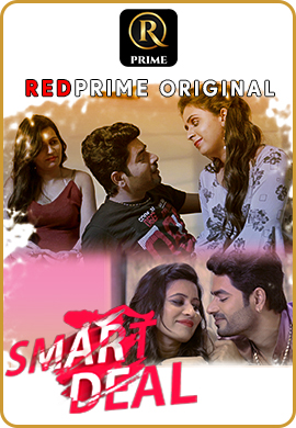 Smart Deal 2021 S01 Complete RedPrime Hindi Web Series 720p HDRip 400MB x264 AAC