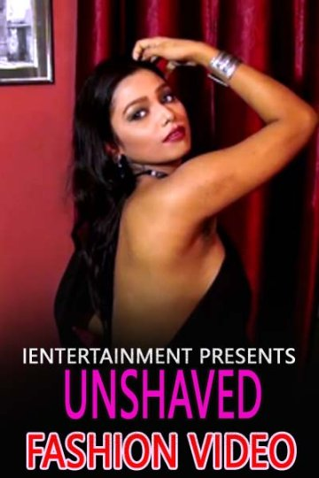 18+ Unshaved Fashion Video 2021 Hindi iEntertainment Originals Fashion Video 720p HDRip 170MB x264 AAC