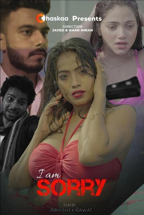 I Am Sorry 2021 OChaskaa Originals Hindi Short Film 720p HDRip 243MB Download