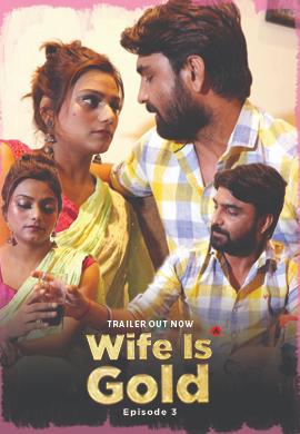 Wife Is Gold 2021 S01E03 UncutAdda Hindi Web Series 720p HDRip 195MB Download