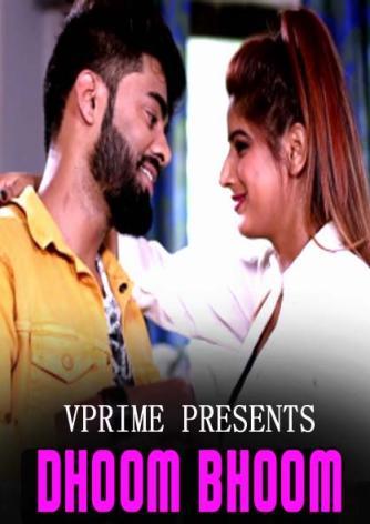 18+ Dhoom Bhoom 2021 S01 Hindi Complete Vprime Originals Web Series 720p HDRip 700MB x264 AAC