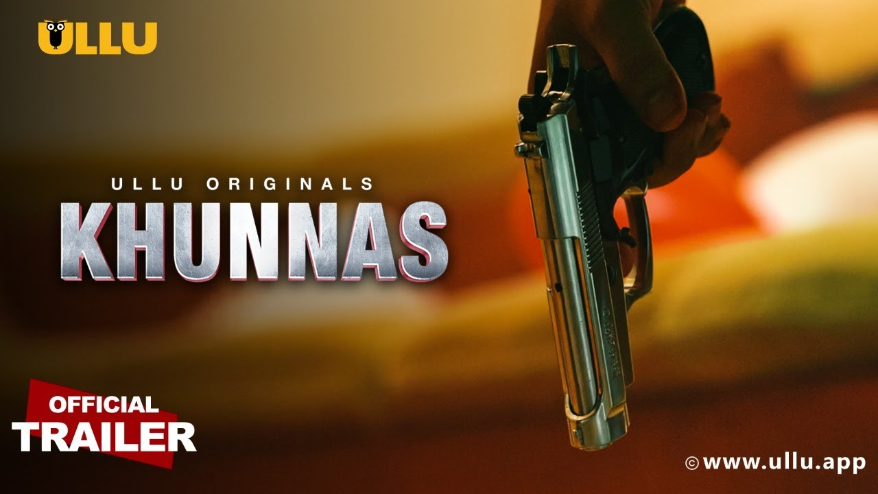 Khunnas Part 1 2021 S01 Hindi Ullu Originals Web Series Official Trailer 1080p HDRip Download
