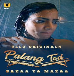 Sazaa Ya Mazaa (Palangtod) 2021 S01 Hindi Ullu Originals Complete Web Series 720p HDRip 353MB Download