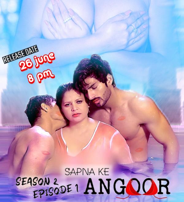 18+ Sapna Ke Angoor (2021) Season 2 Episode 1 Angoor Original