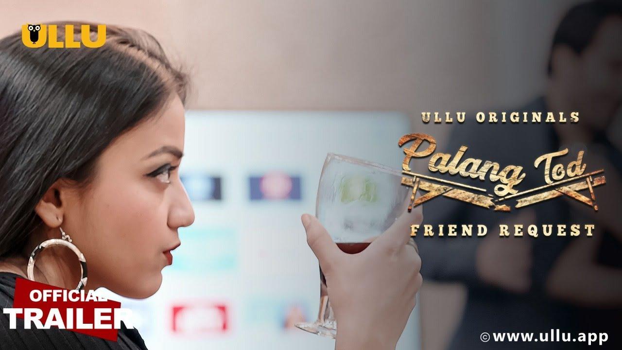 Palang Tod (Friend Request) 2021 S01 Hindi Ullu Originals Web Series Official Trailer 1080p HDRip 30MB Download