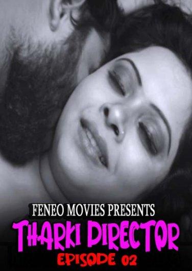 Download Tharki Director 2021 S01EP01 Feneo Movies Hindi Web Series 720p HDRip 100MB