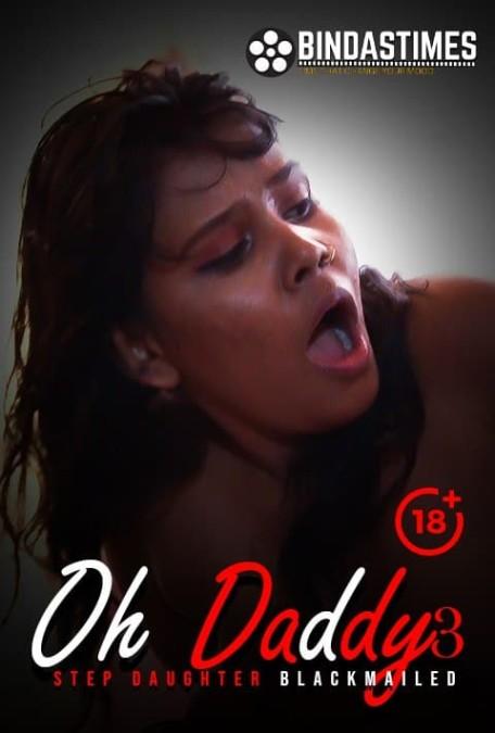 18+ Oh Daddy 3 2021 BindasTimes Originals Hindi Short Film 720p HDRip 200MB x264 AAC