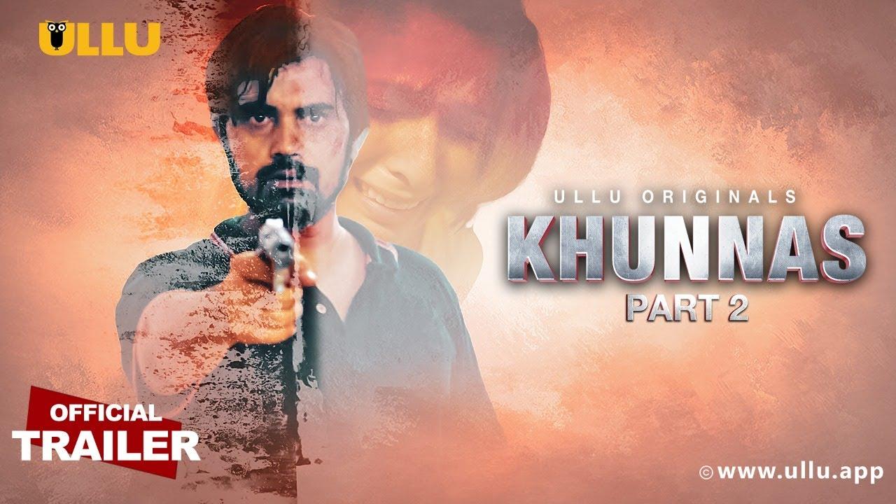 Khunnas Part 2 2021 S01 Hindi Ullu Originals Web Series Official Trailer 1080p HDRip Free Download