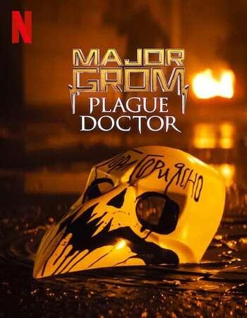 Major Grom: Plague Doctor (2021) Dual Audio Hindi & English 480p 720p Esubs Full Movie