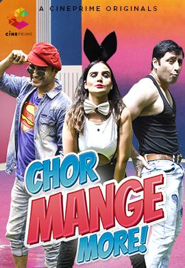 18+ Chor Mange More 2021 Cineprime Hindi Short Film 720p HDRip 150MB x264 AAC