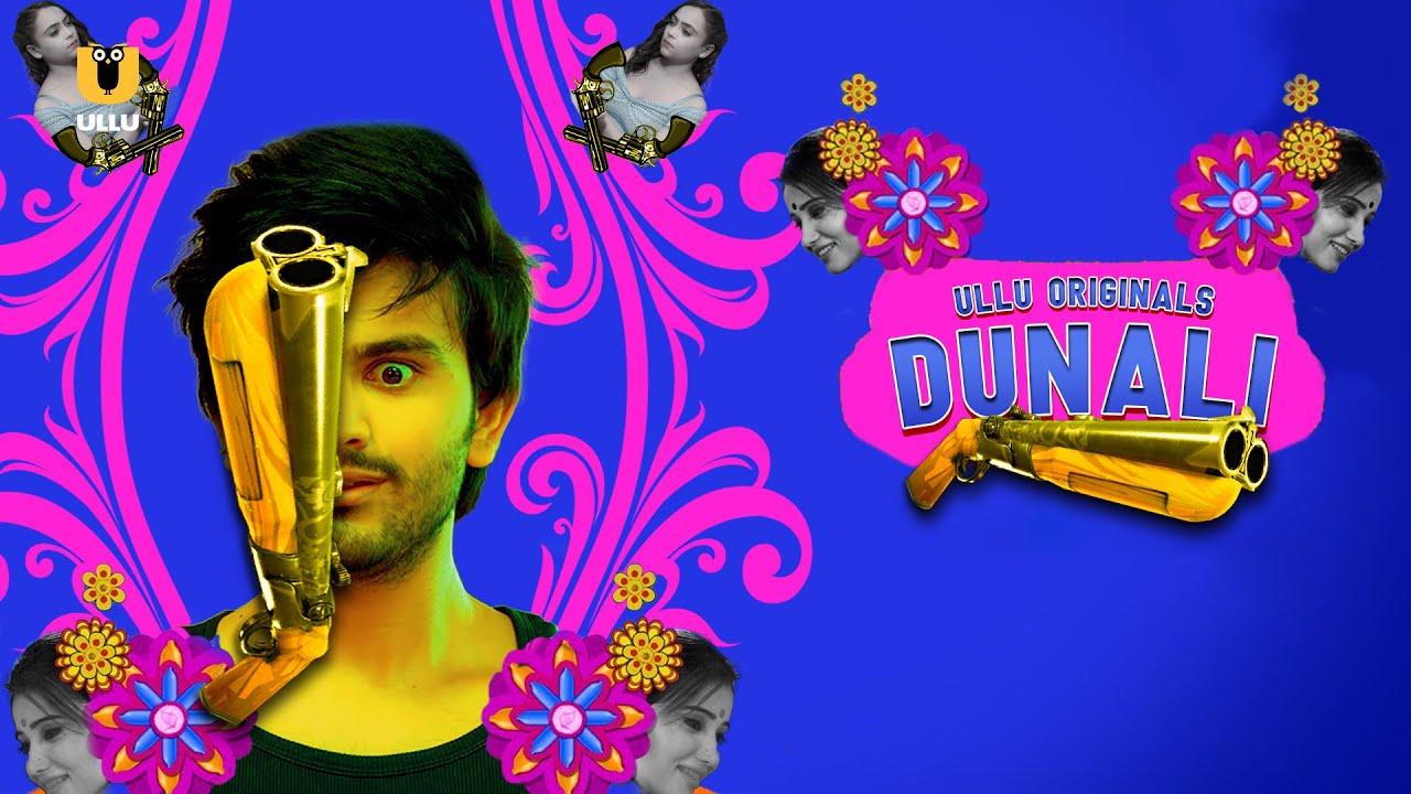 Dunali 2021 S01 Hindi Ullu Originals Web Series Official Trailer 1080p HDRip Download