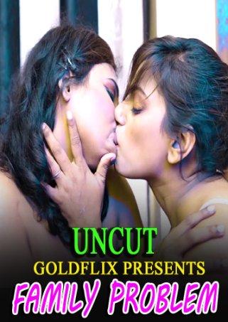 18+ Family Problem UNCUT 2021 GoldFlix Original Hindi Short Film 720p HDRip 170MB x264 AAC