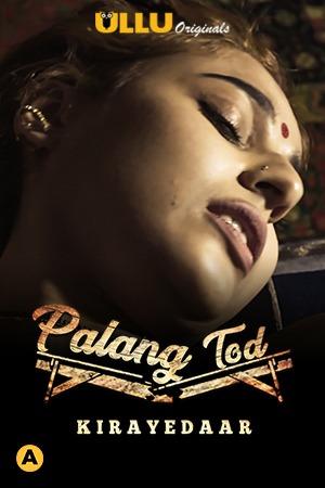 Palang Tod (Kirayedaar) 2021 S01 Hindi Ullu Originals Complete Web Series 720p HDRip