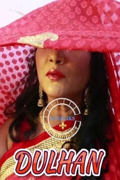 18+ Dulhan 2021 Nuefliks Originals Hot Video UNRATED 720p HDRip 90MB x264 AAC