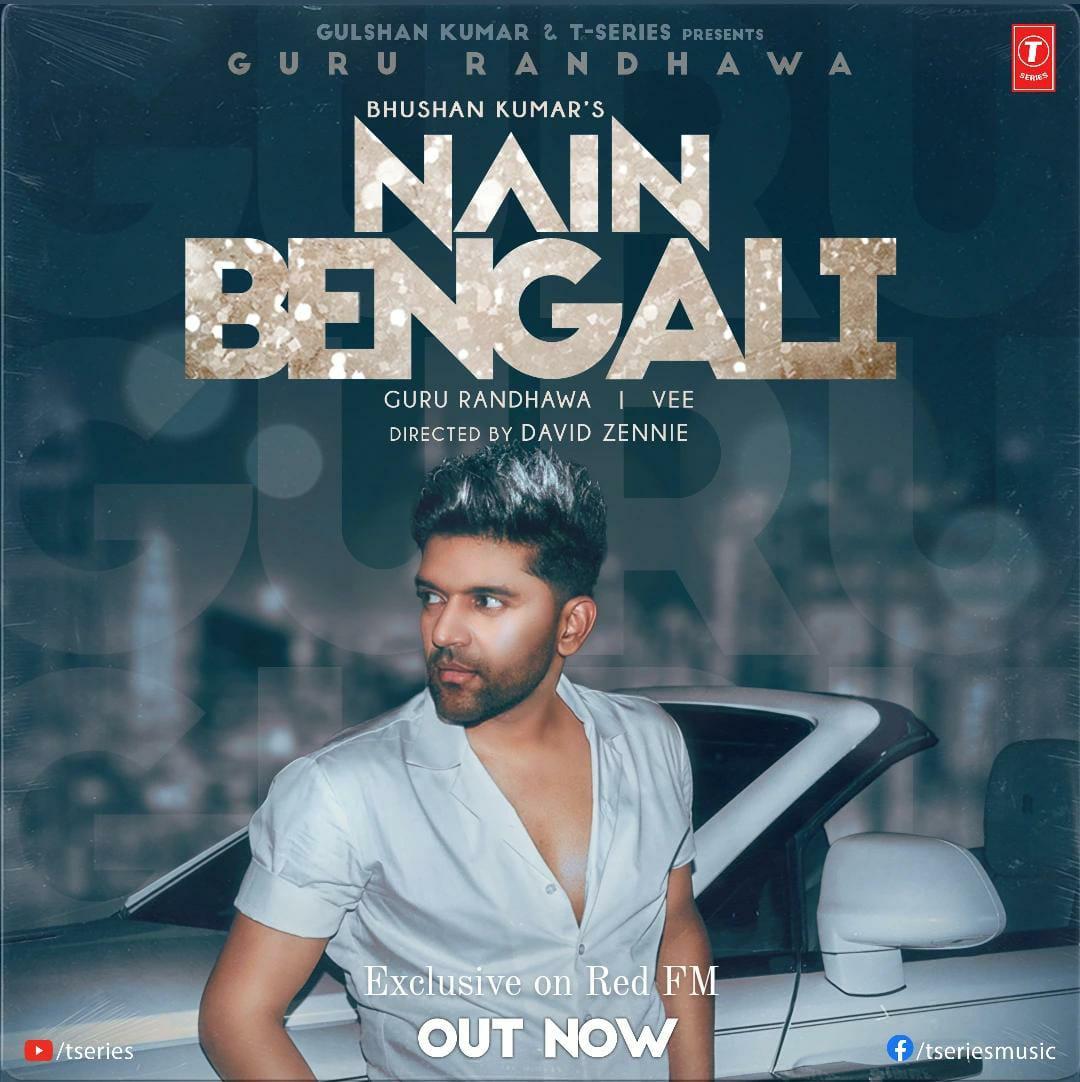 Nain Bengali By Guru Randhawa Official Video Song 1080p HDRip Download