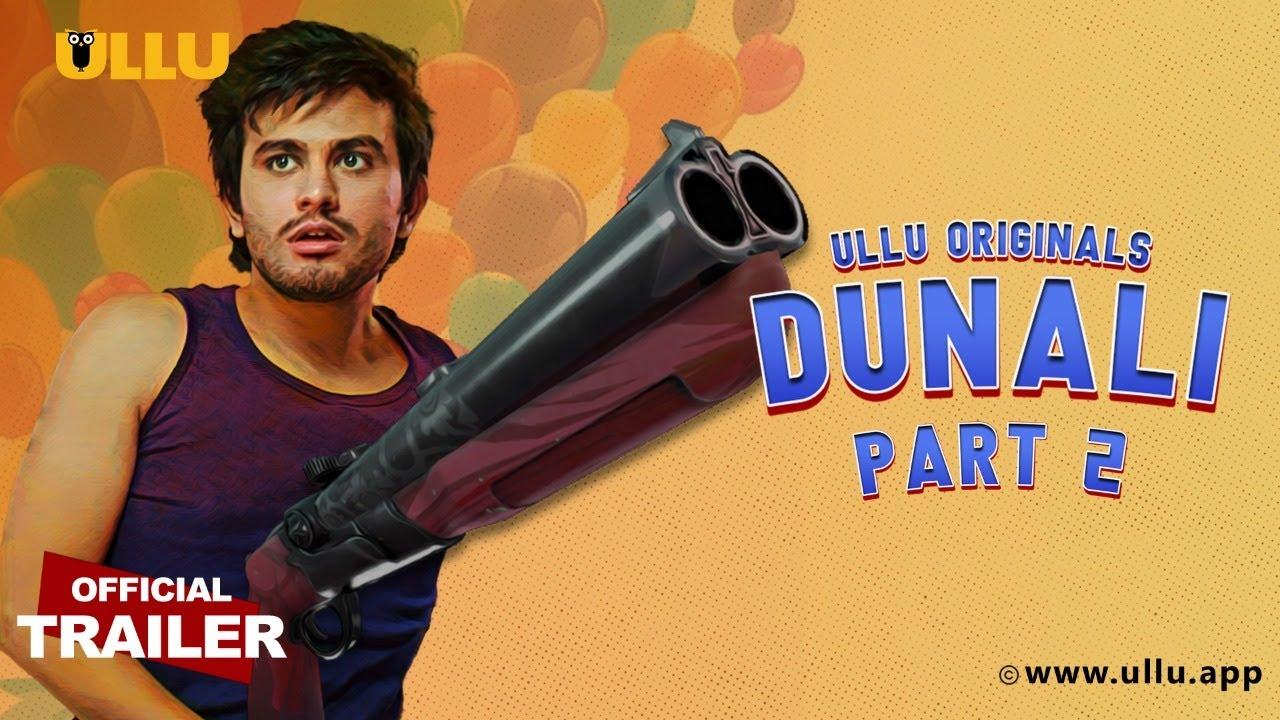 Dunali Part 2 2021 S01 Hindi Ullu Originals Web Series Official Trailer 1080p HDRip Download