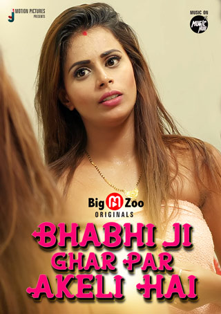 18+ Bhabhi Ji Ghar Par Akeli Hai 2021 S01 Complete Hindi BigMovieZoo Originals Web Series 720p HDRip 230MB Download