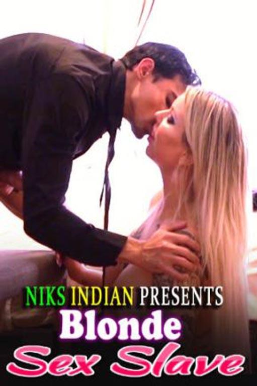 18+ Blonde Sex Slave (2021) NiksIndian Hindi Short Film 720p HDRip 400MB Free Download