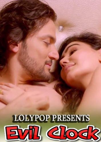 18+ Evil Clock 2021 Lolypop Originals Hindi Short Film 720p HDRip 170MB Download