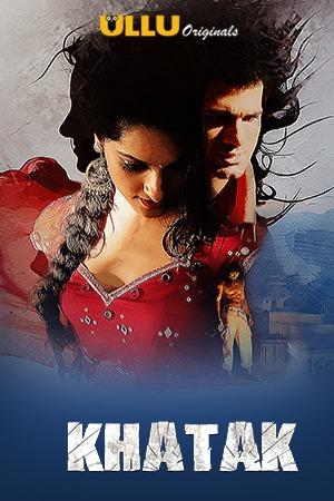 Khatak 2021 S01 Hindi Ullu Original Complete Web Series 480p HDRip 294MB Download