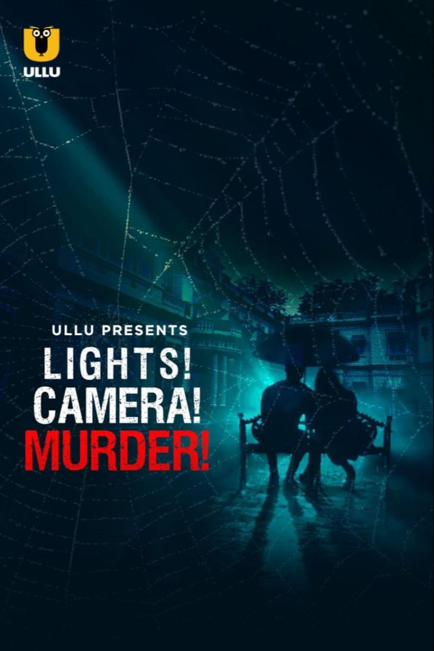 Lights! Camera! Murder! 2021 Hindi S01 Complete Ullu Original Web Series 480p HDRip 374MB Download