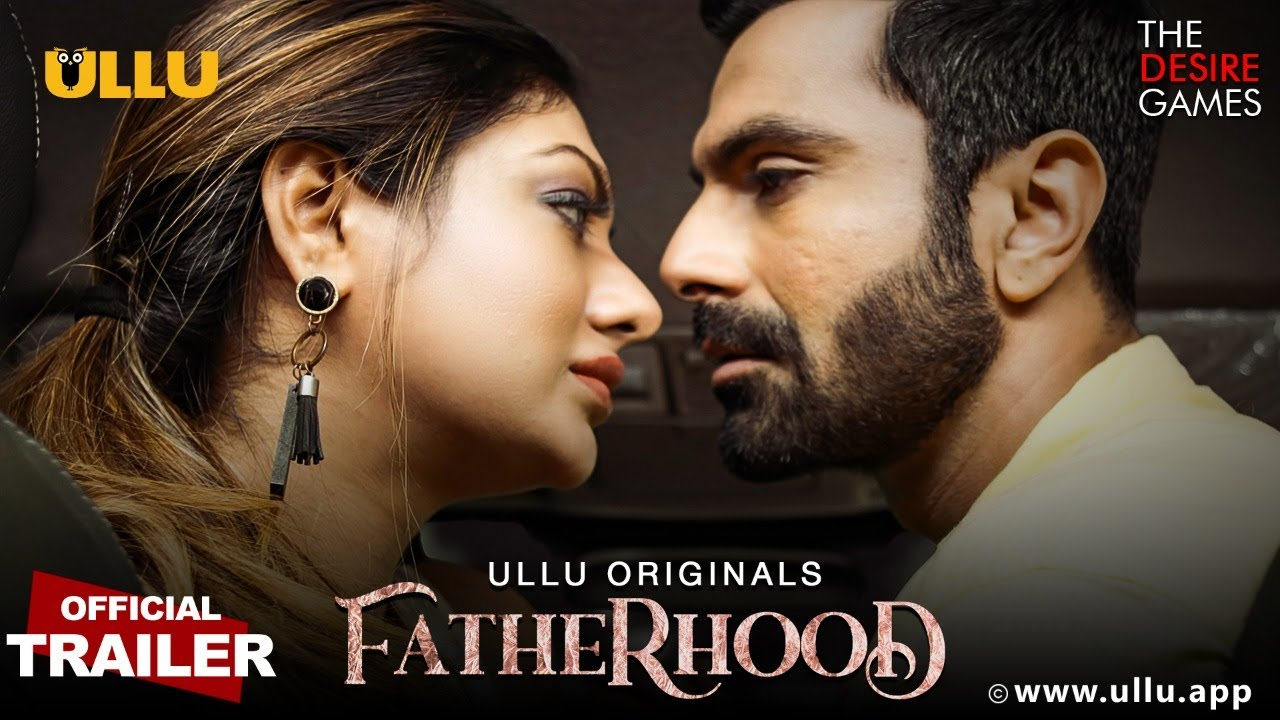 Fatherhood 2021 S01 Hindi Ullu Originals Web Series Official Trailer 1080p HDRip 36MB Download