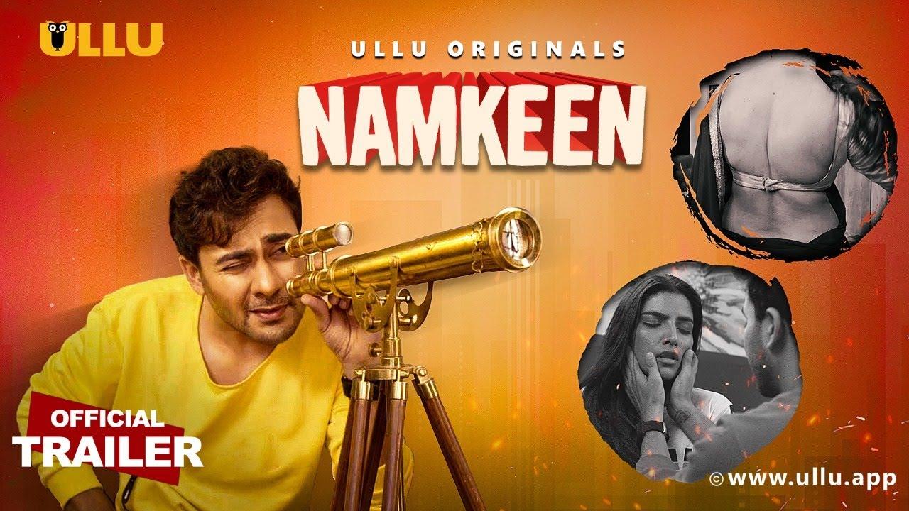 Namkeen 2021 S01 Hindi Ullu Originals Web Series Official Trailer 1080p HDRip 36MB Download