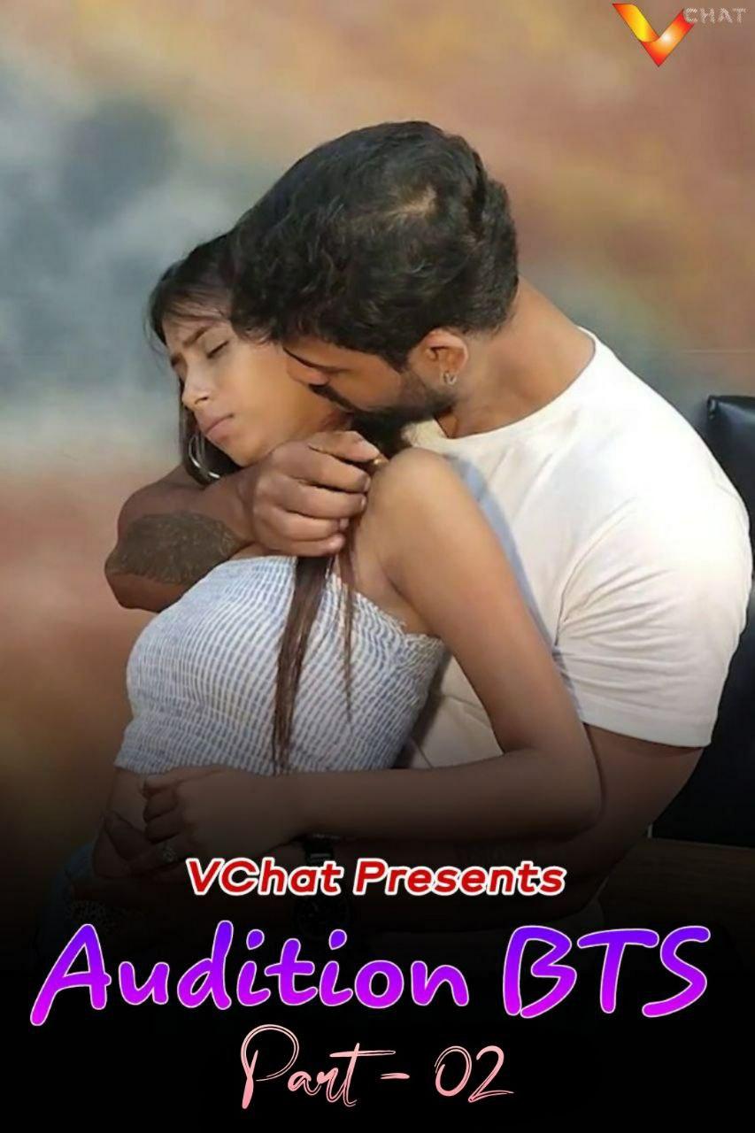 18+ Audition BTS Part 2 2021 Hindi Original VChat Short Film 720p HDRip 170MB x264 AAC