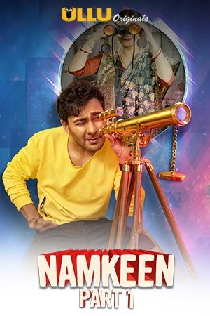 Namkeen Part 1 2021 S01 Hindi Complete Ullu Original Web Series 720p UNCUT HDRip 504MB Download