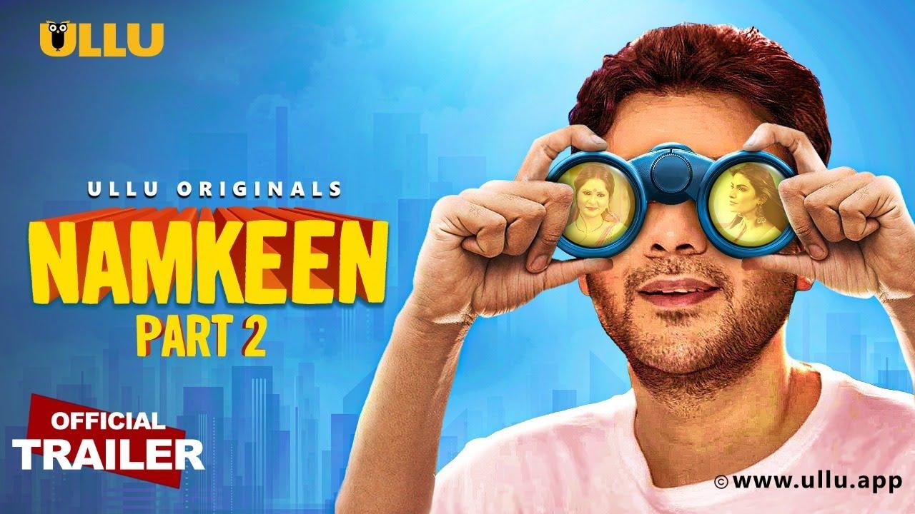 Namkeen (Part 2) 2021 S01 Hindi Ullu Originals Web Series Official Trailer 1080p HDRip 19MB Download