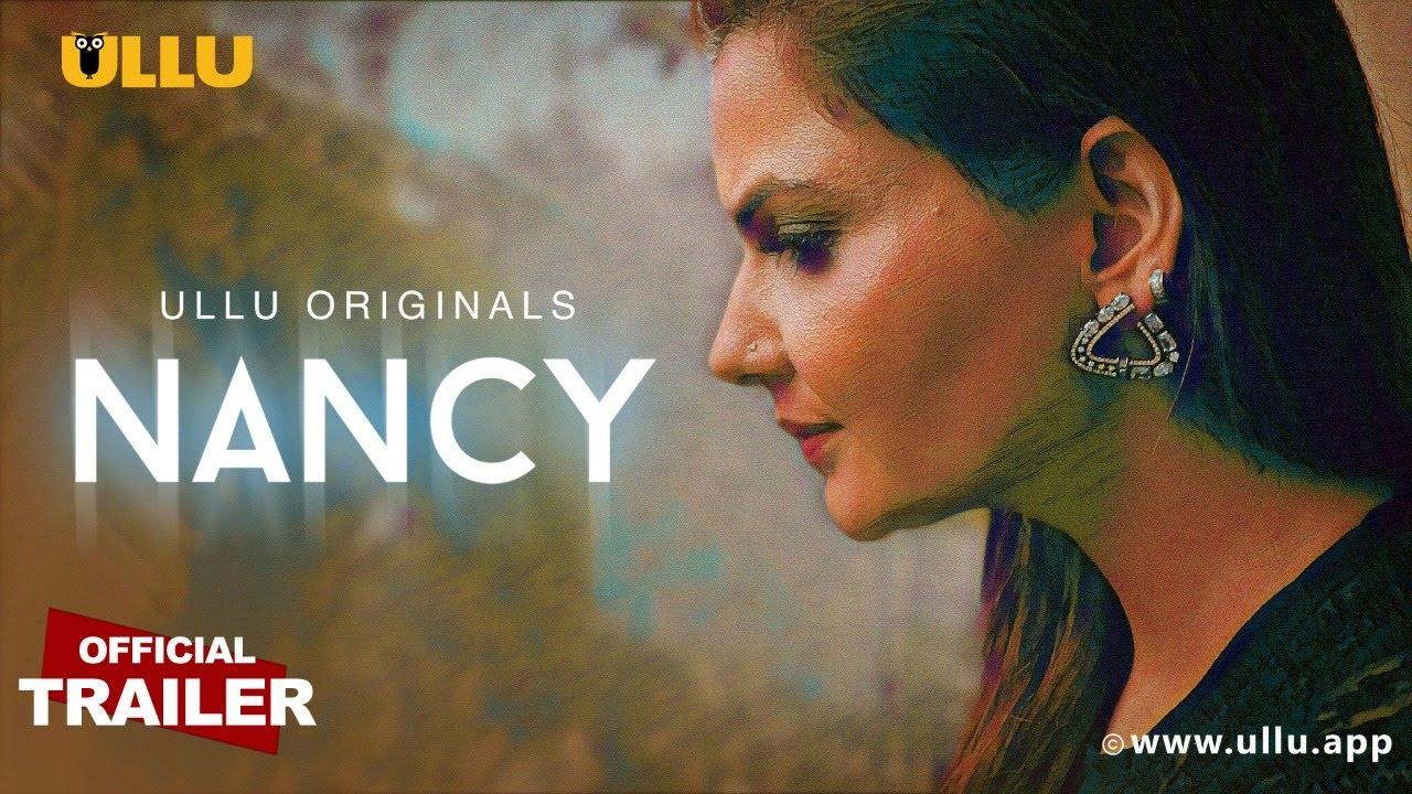 Nancy 2021 S01 Hindi Ullu Originals Web Series Official Trailer 1080p HDRip 16MB Download