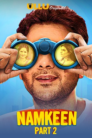 Namkeen (Part 2) 2021 S01 Hindi Ullu Originals Complete Web Series 720p HDRip 483MB Download