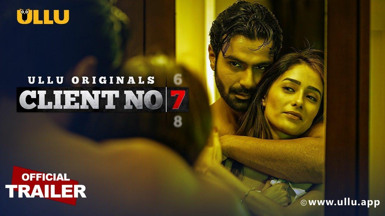 Client No.7 2021 S01 Hindi Ullu Originals Web Series Official Trailer 1080p HDRip 15MB Download