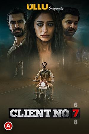 18+ Client No. 7 (2021) S01 Hindi Originals Web Series 1080p HDRip 1.1GB Download