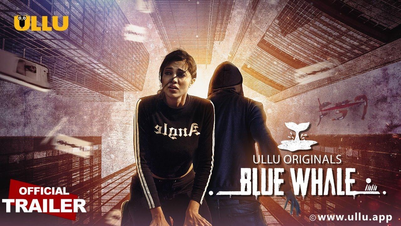 Blue Whale 2021 S01 Hindi Ullu Originals Web Series Official Trailer 1080p HDRip 15MB Download
