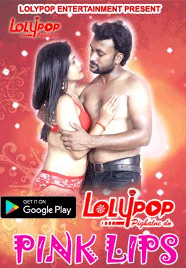 18+ Pink Lips 2021 Lolypop Originals Hindi Short Film 720p UNRATED HDRip 200MB Download