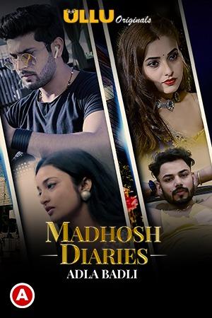 18+ Adla Badli (Madhosh Diaries) 2021 S01E01 Hindi Originals Web Series 720p HDRip 250MB MKV