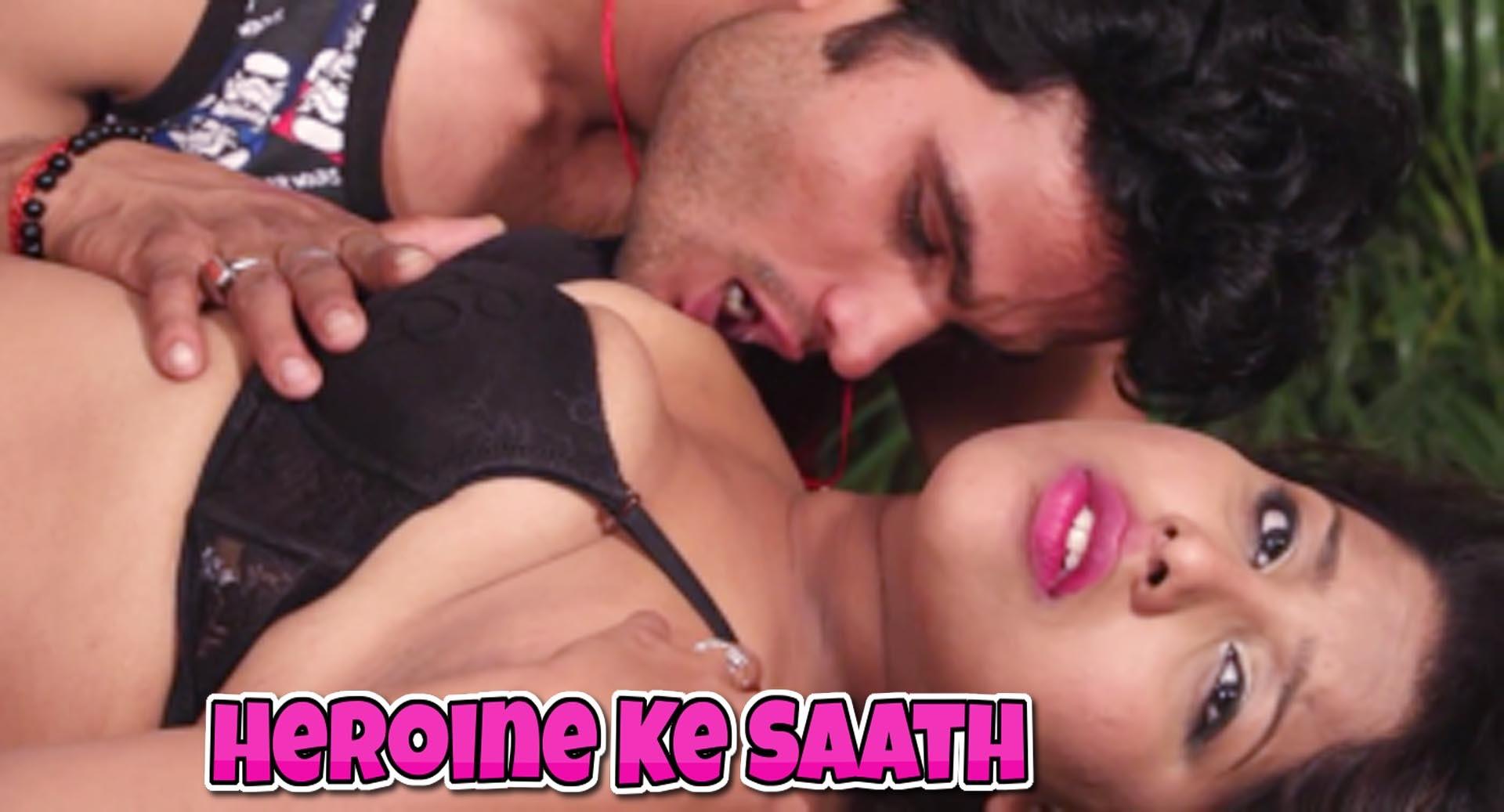 Heroine Ke Saath – 2021 – Hindi Hot Short Film