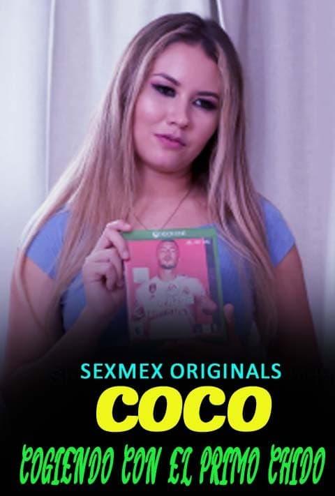 18+ Coco Cogiendo Con El Primo Chido (2021) SexMex Hot Short Film 720p HDRip 150MB Download