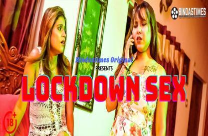 Lockdown Sex – 2021 – Hindi Hot Short Film – BindasTimes Originals