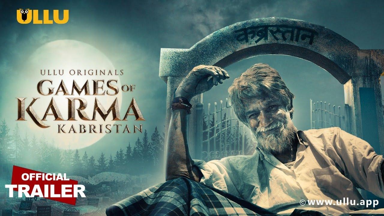Kabristan (Games of Karma) S01 2021 Hindi Ullu Originals Web Series Official Trailer 1080p HDRip 30MB Download