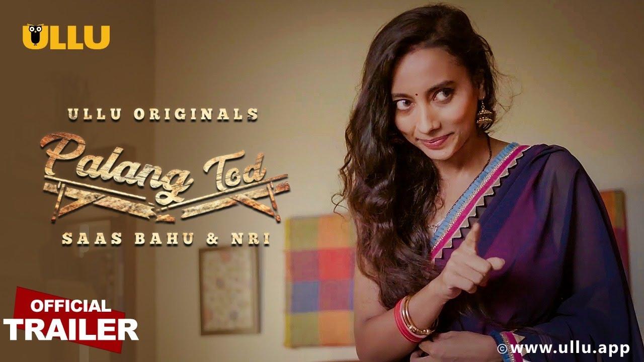 Saas Bahu & Nri (Palang Tod) 2021 S01 Hindi Ullu Originals Web Series Official Trailer 1080p HDRip 16MB Download