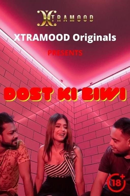 18+ Dost Ki Biwi 2021 Xtramood Hindi Hot Short Film 720p HDRip 150MB Download