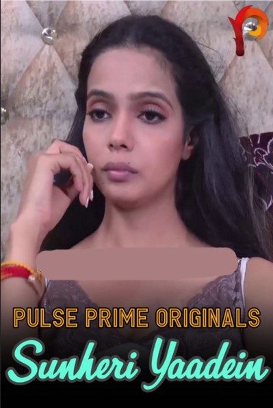 18+ Sunheri Yaadein (2021) PulsePrime Hindi Short Film 720p HDRip 200MB Download