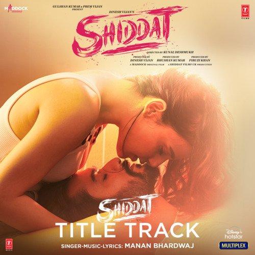 Shiddat 2021 (Title Track) Hindi Video Song 1080p HDRip 34MB Download